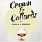 Crown and Collards Episode 181: Niggiversary featuring @LondonNMommy & @trillificent