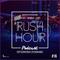 DJ SAY WHAAT & DJ TOPDAN & DJ LUNIS - RUSH HOUR #16