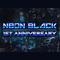 NEON BLACK - 1ST ANNIVERSARY! Presented by: DJ FACT.50