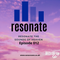 Resonate - Episode 012