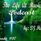The Life At Music Podcast by: DJ House [E010]