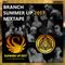 Branch - Summer Up 2017 Mixtape