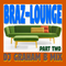 BRAZ-LOUNGE PART TWO