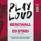 PLAY LOUD 101 ► Bergwall & DJ Strid