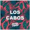 LOS CABOS - Summer Reggaeton 2019