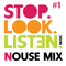Stop.Look.Listen. Nouse Mix #1