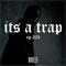 ITS A TRAP EP. 003 | TRAP ✘ JUNGLE