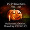 DJ D SELECTION VOL. 10 HALLOWEEN EDITION MIXED BY D3V1D D7