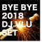 Bye Bye 2018 (VLU Tech House Set)
