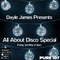 All about disco - Dayle James Pure 107fm 3rd May 19