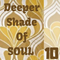Deeper Shade Of Soul part 10