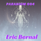 Paradigm 004 - Eric Bernal