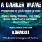 #205 A Darker Wave 19-01-2019 with guest in 2nd hr karm3ll