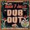 Guéret To Dub#129 - Spéciale DubOut#3