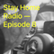 Stay Home Radio — Episode 8