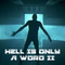 Hell Is Only A Word II
