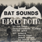 Bat Sounds ~ Disco Noir ~ 23.02.2018 @ Genialistide Klubi ~ promo mixtape