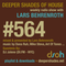 Deeper Shades Of House #564 w/ exclusive guest mix by DJ JOLENE