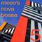 Rocco's Nova Bossa 5