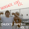 CHUCK'S TAPES VOL.1 / JULY '18