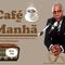 14/05/2019 PROGRAMA CAFÉ DA MANHÃ