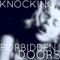 knocking on forbidden doors.