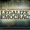 Here is how we legalize our democracy which requires you