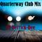 Quarterway Club Mix