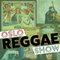Oslo Reggae Show 7th May - one bag of fresh releases + heavyweight roots and culture
