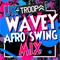 DJ TROOPA UK WAVEY AFRO SWING MIX