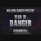 WALKING DANGER PRESENT @ Year Of Danger  [EPISODE 01]