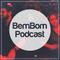 BemBom Podcast 49