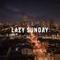 LAZY SUNDAY | VOL.32