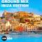 Good Mood Presents: Ground Mix [008] - IBIZA EDITION