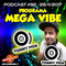 MEGA VIBE EPISODE 92 BY TONNY MOA