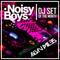 Noisy Boys Dj Set - Really Noisy ! (Alvin Miles)