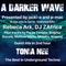 #216 A Darker Wave 06-04-2019 (guest mix 2nd hr Tonia Nee, feat EPs 1st hr Rebeca Ark, DJ ZAfrica)