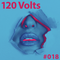 120 Volts #018 New & Classic EBM Industrial Darkwave Post-Punk Goth