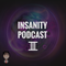 Insanity Podcast 3