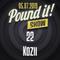 Kozii - Pound it! Show #22