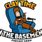 """CLAY TIME IN THE BASEMENT"" PODCAST SHOW EP: 1"