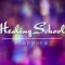 Healing School Part 4