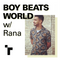 Boy Beats World w/ Rana Ali - 04 December 2019