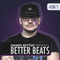 Danny Better – Better Beats #067 | 2017 May