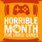 Horrible Month for Video Games - Feb 18 - Monsters in the Room