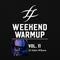 #WeekendWarmup Vol. 11 - Adam Wilmore
