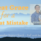 Great Grace for a Great Mistake {Dulay}