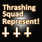 Thrashing Squad Represent! Part 2 Mixed By DESTROYER