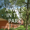 A Walk In The Park - Episode 3