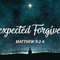 Unexpected Forgiveness